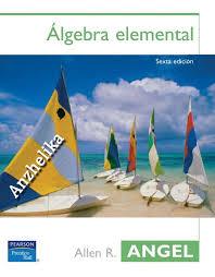 Algebra elemental - 6ta edición - Allen R. ANGEL