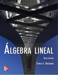 Algebra Lineal - 6ta edición - Stanley I. Grossman S.