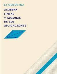 Algebra Lineal y Algunas de sus Aplicaciones - Golovina