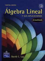 Algebra lineal y aplicaciones - 3ra Edición - David C. Lay