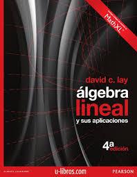 Algebra lineal y aplicaciones - 4ta Edición - David C. Lay