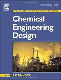 Chemical Engineering. Vol. 6, Chemical Engineering Design, 4th Ed