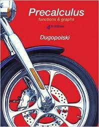 Dugopolski Precalculus Functions & Graphs 4th txtbk
