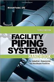 Facility Piping Systems Handbook For Industrial, Commercial