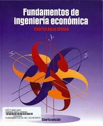 Fundamentos de Ingeniería Económica - Gabriel Baca - 4ed