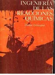Ingeniería de las Reacciones Químicas - 3ra Edición - Octave Levenspiel