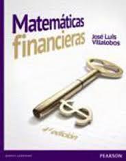 Matematicas financieras. - 4ta Edición - José Luis Villalobos