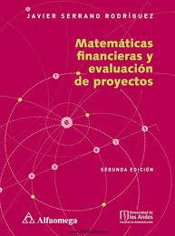 Matematicas Financieras y evaluacion de proyectos Serrano 2ed