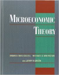 Microeconomic Theory - A. Mas-Colell, M. Whinston, J. Green - 1ed