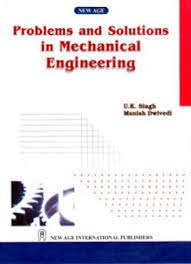 Problems and Solutions in Mechanical Engineering - Singh and Dwivedi