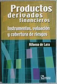 Productos Derivados Financieros - 1ra Edición - Alfonso de Lara