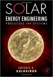 Solar Energy Engineering - Processes and Systems by Soteris A. Kalogirou